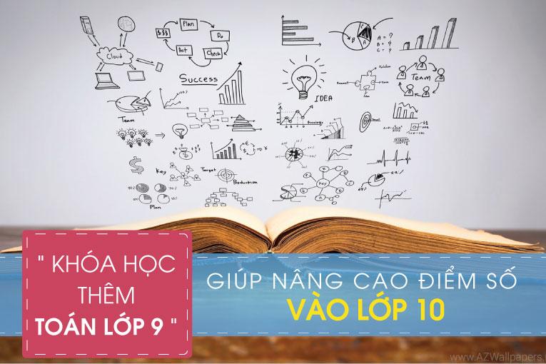 Lớp học thêm toán 9-Luyện thi vào 10 tại Hà Nội